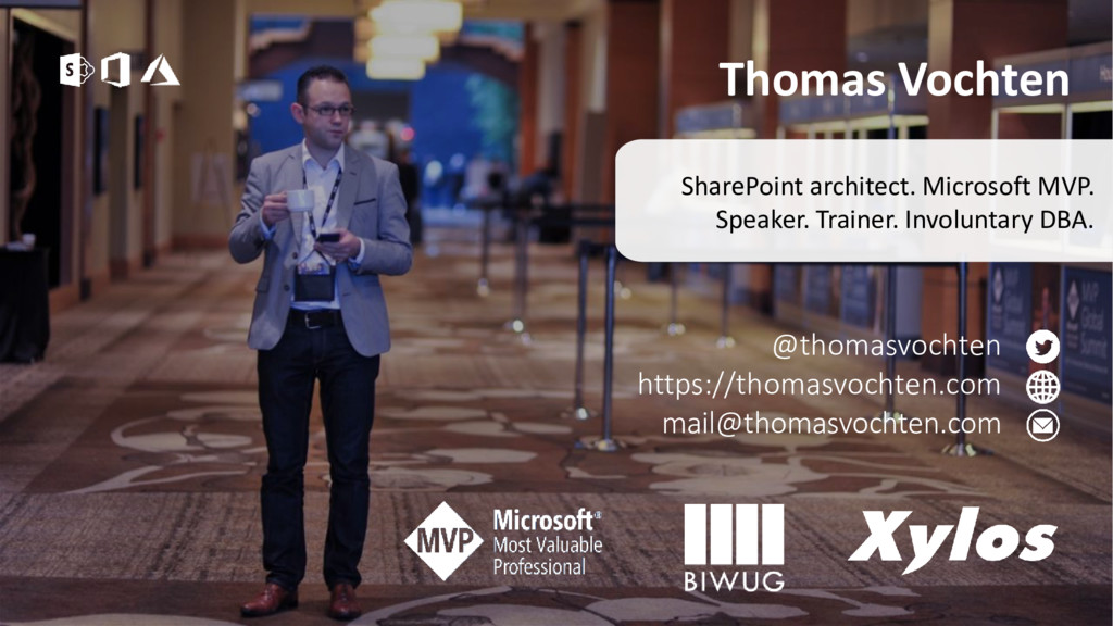 Thomas Vochten SharePoint architect. Microsoft ...