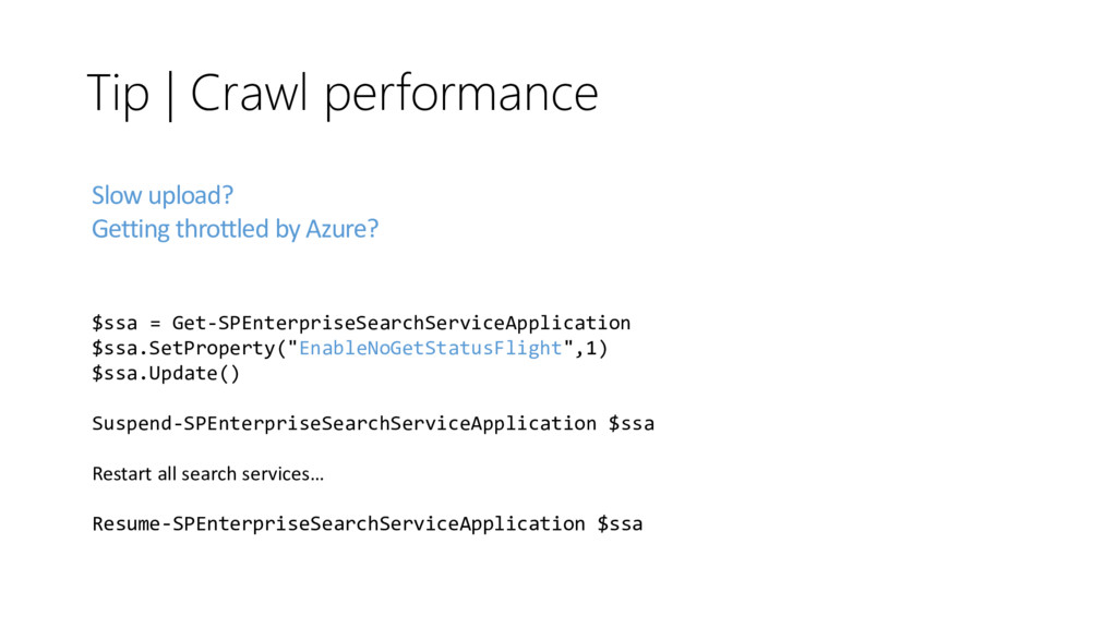 Tip | Crawl performance $ssa = Get-SPEnterprise...