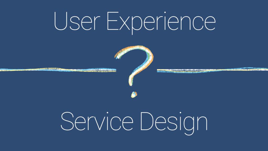 User Experience Service Design