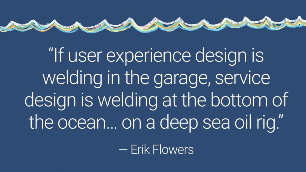 """If user experience design is welding in the ga..."