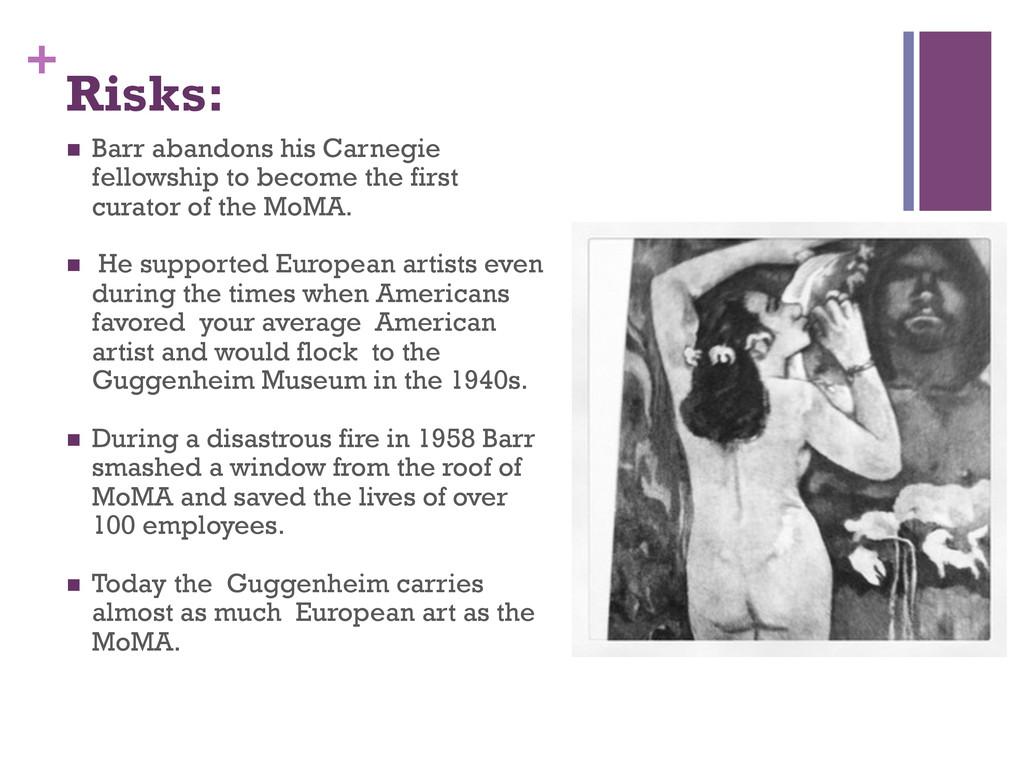 + Risks: n Barr abandons his Carnegie fellows...