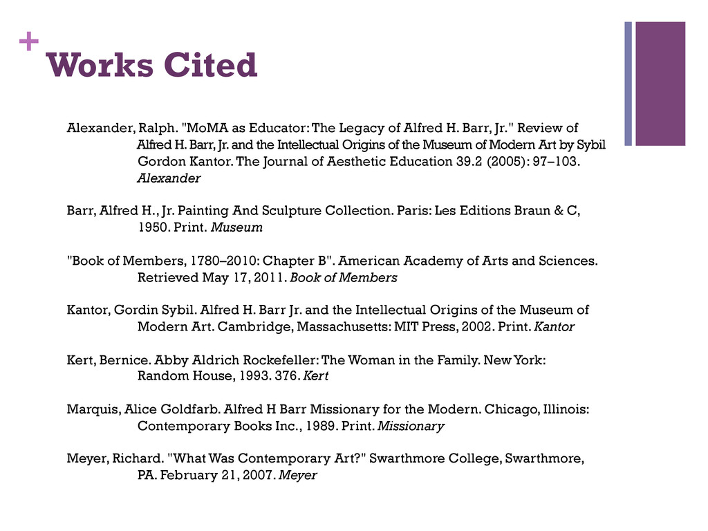"""+ Works Cited Alexander, Ralph. """"MoMA as Educat..."""