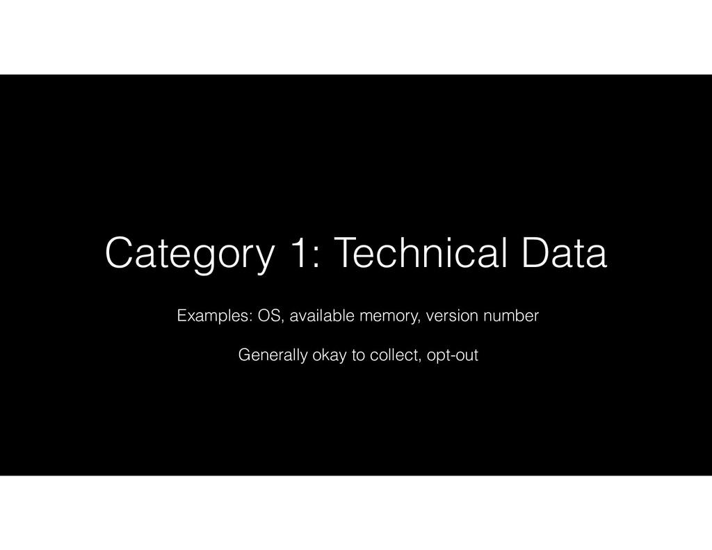 Category 1: Technical Data Examples: OS, availa...