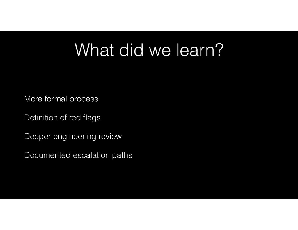 What did we learn? More formal process Definitio...