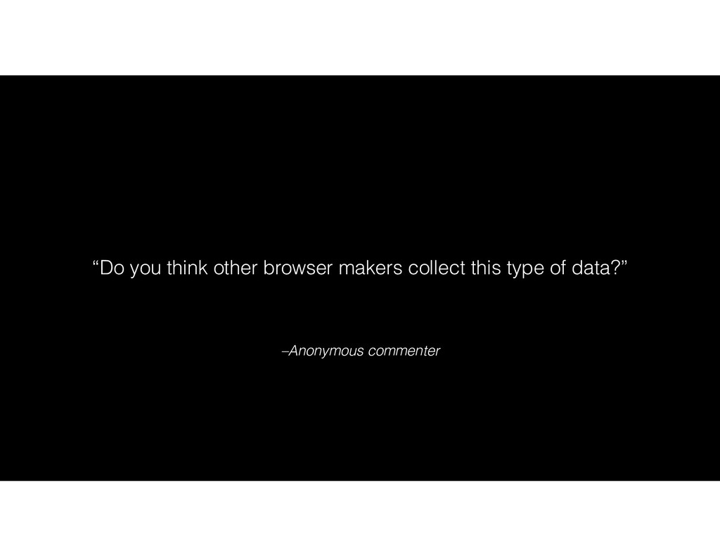 """–Anonymous commenter """"Do you think other browse..."""