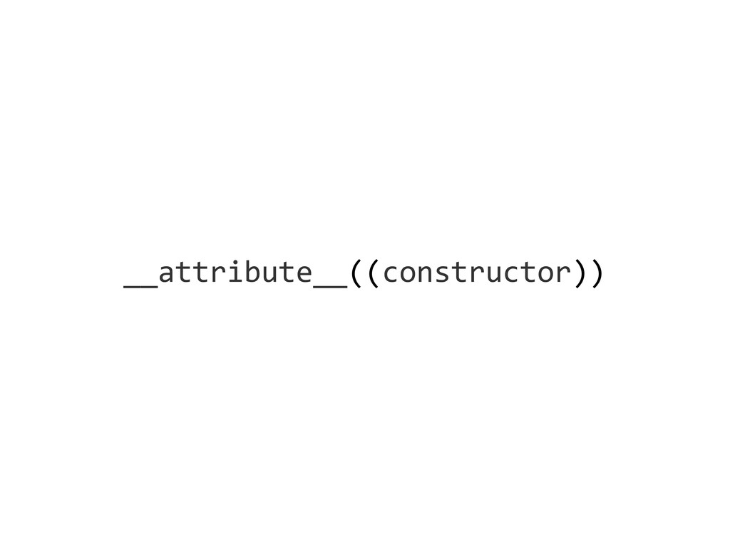 __attribute__((constructor))