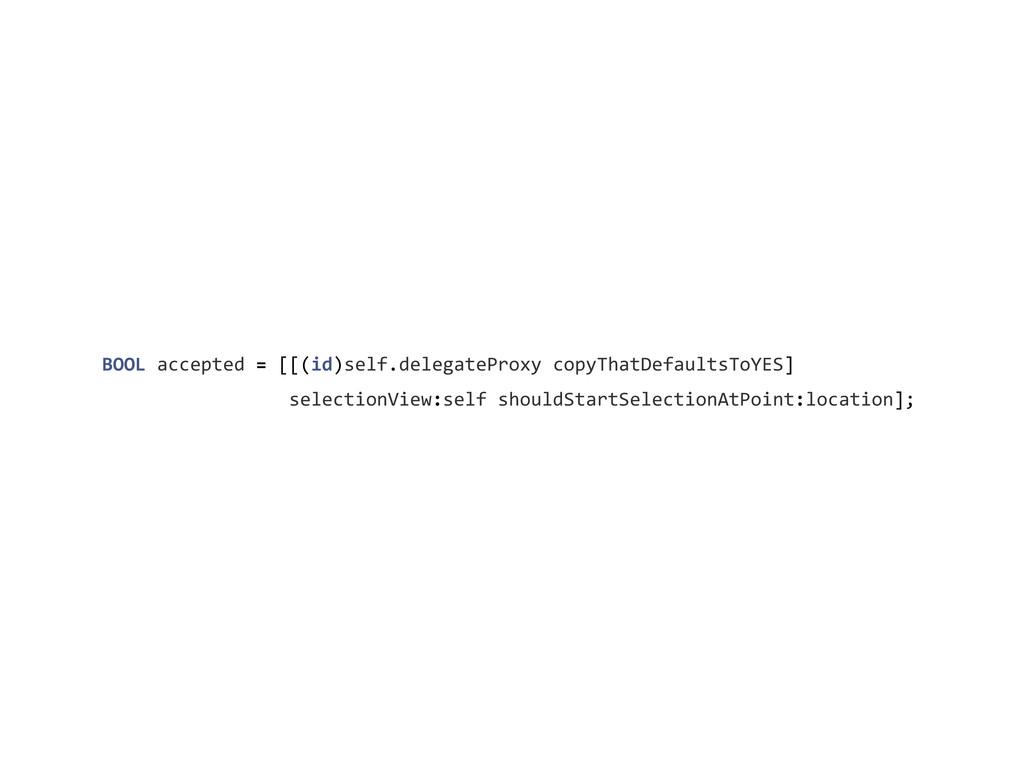 BOOL accepted = [[(id)self.delegatePro...