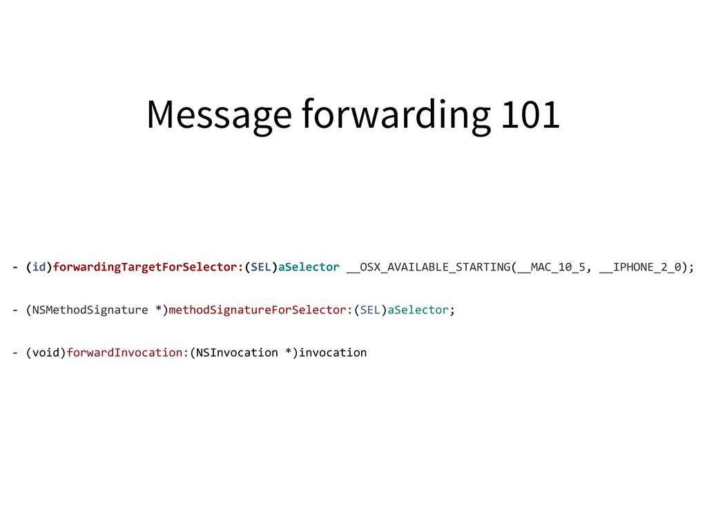 -‐ (id)forwardingTargetForSelector:(SEL)aSe...