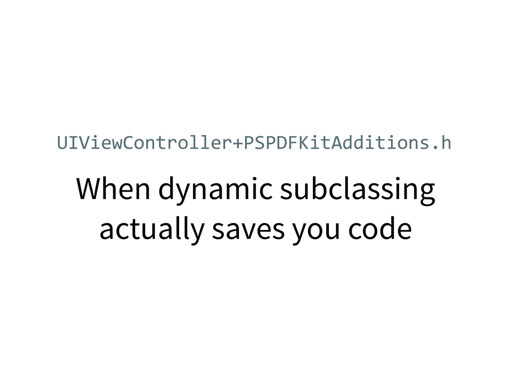 When dynamic subclassing actually saves you cod...