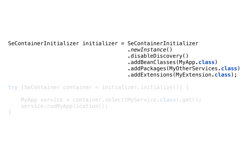 SeContainerInitializer initializer = SeContaine...
