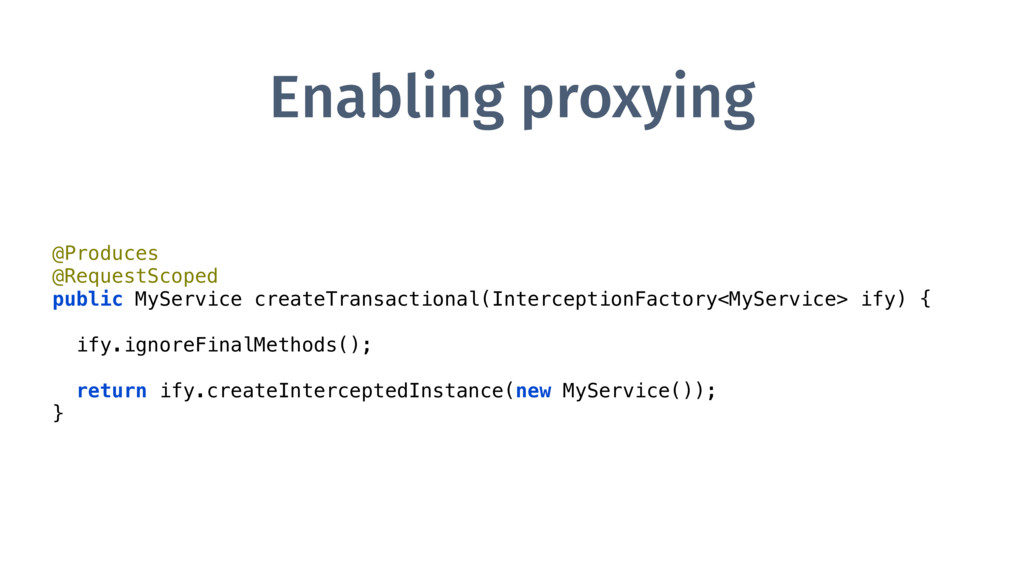 Enabling proxying @Produces