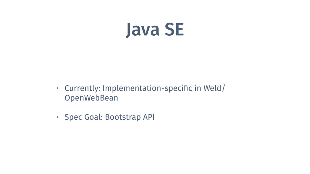 Java SE • Currently: Implementation-specific in ...
