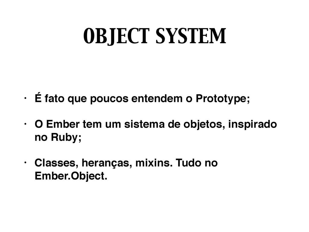 OBJECT SYSTEM • É fato que poucos entendem o Pr...