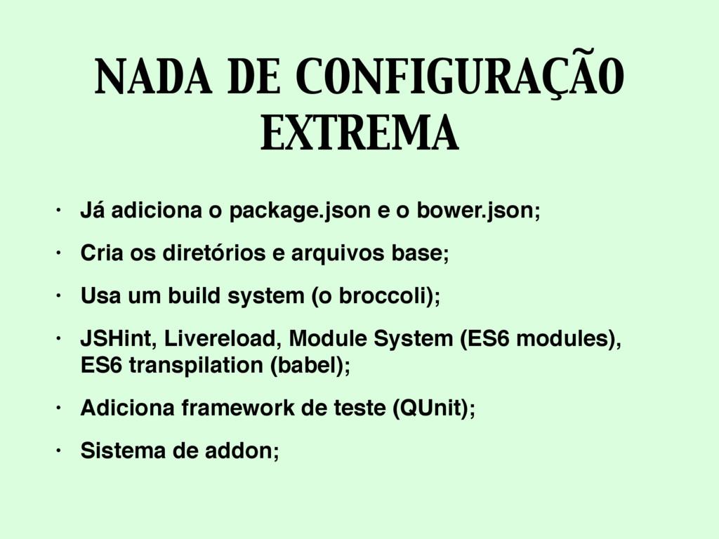 NADA DE CONFIGURAÇÃO EXTREMA • Já adiciona o pa...