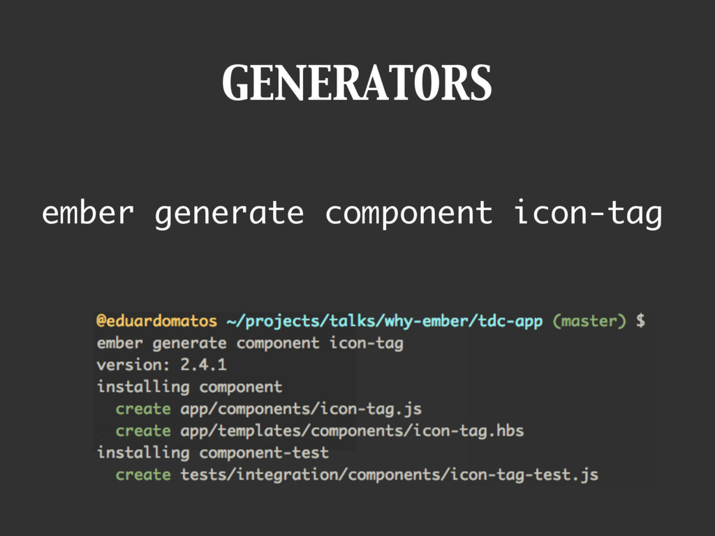 GENERATORS ember generate component icon-tag