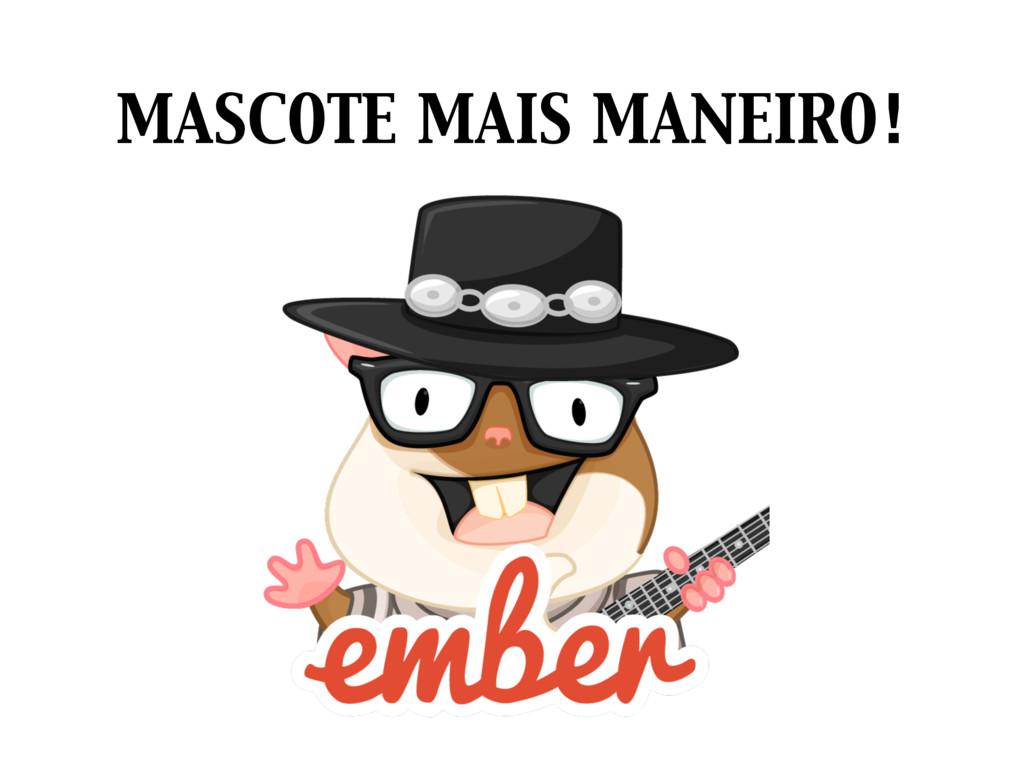MASCOTE MAIS MANEIRO!