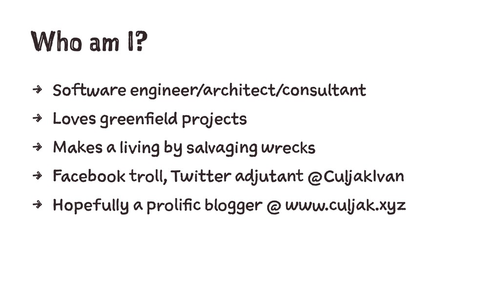 Who am I? 4 Software engineer/architect/consult...