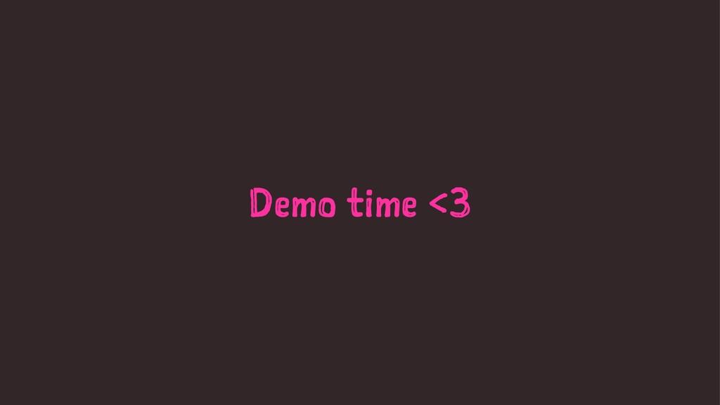 Demo time <3