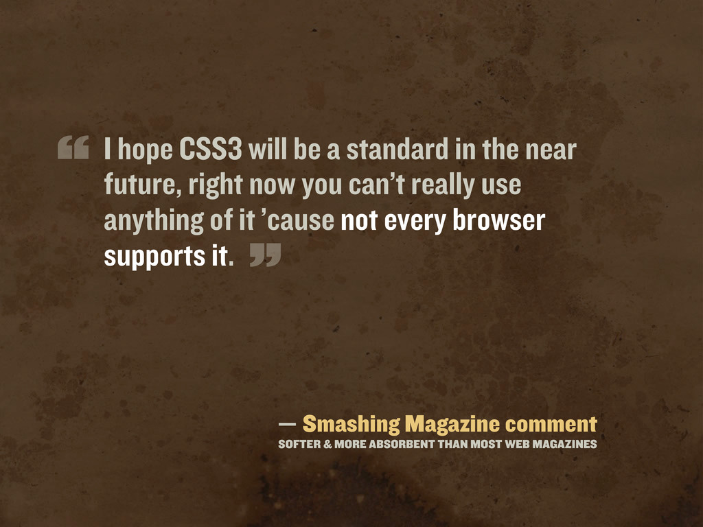 I hope CSS3 will be a standard in the near futu...