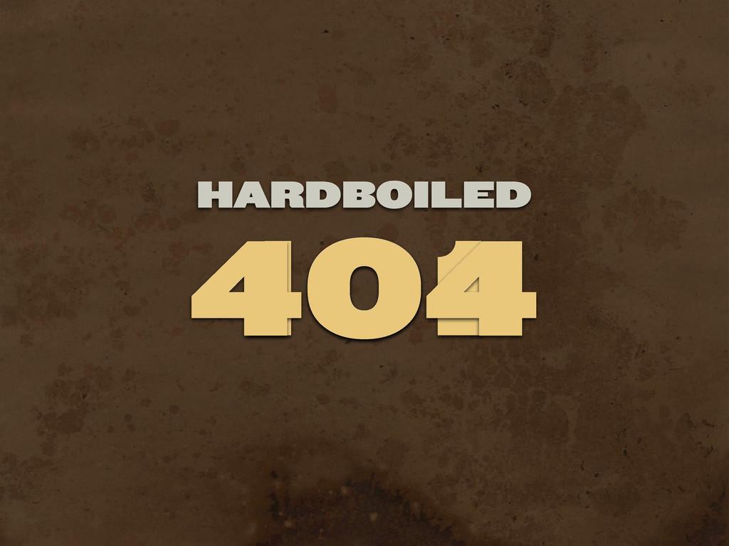 101 HARDBOILED 404