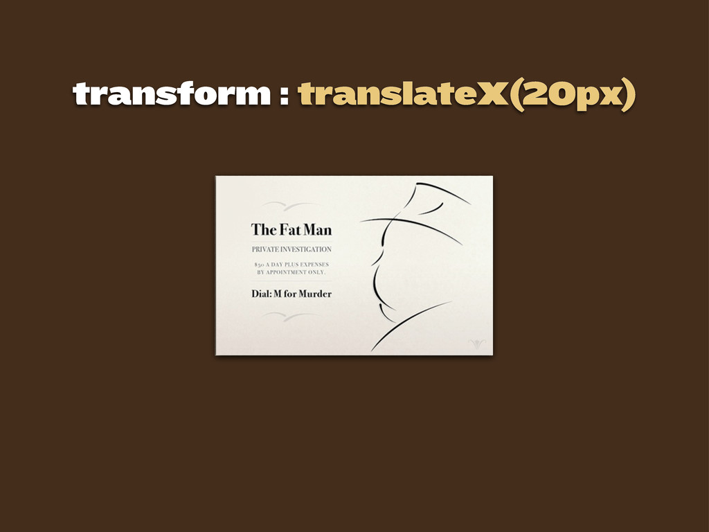 transform : translateX(20px)