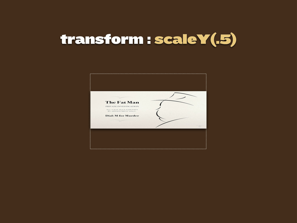 transform : scaleY(.5)