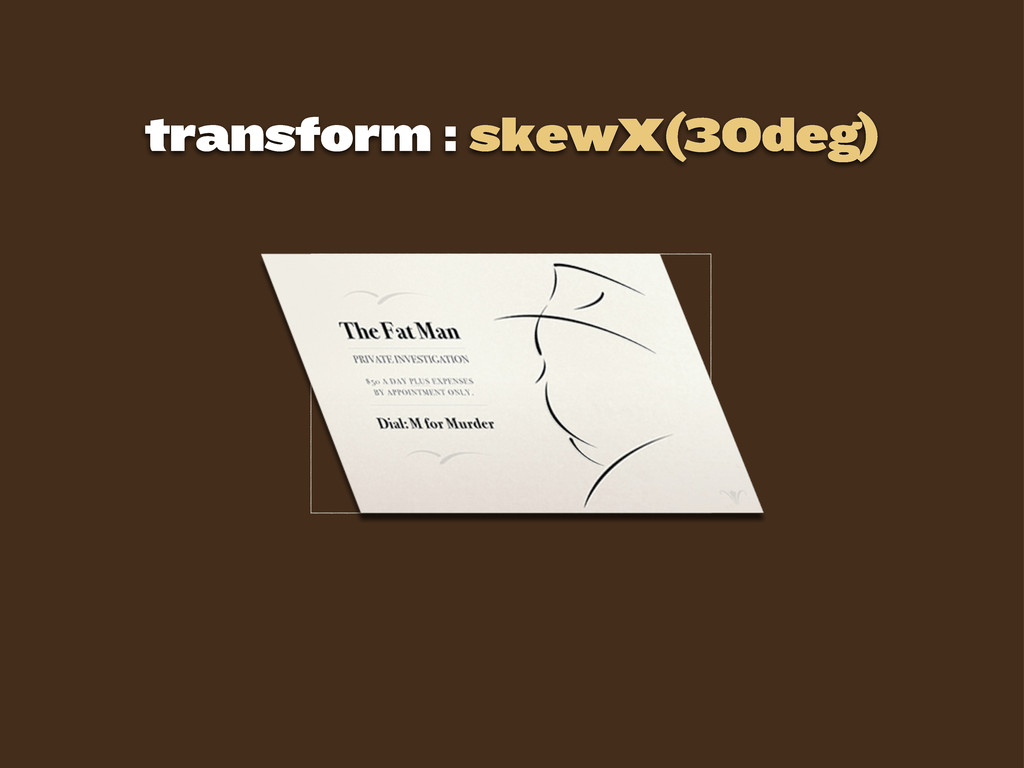 transform : skewX(30deg)