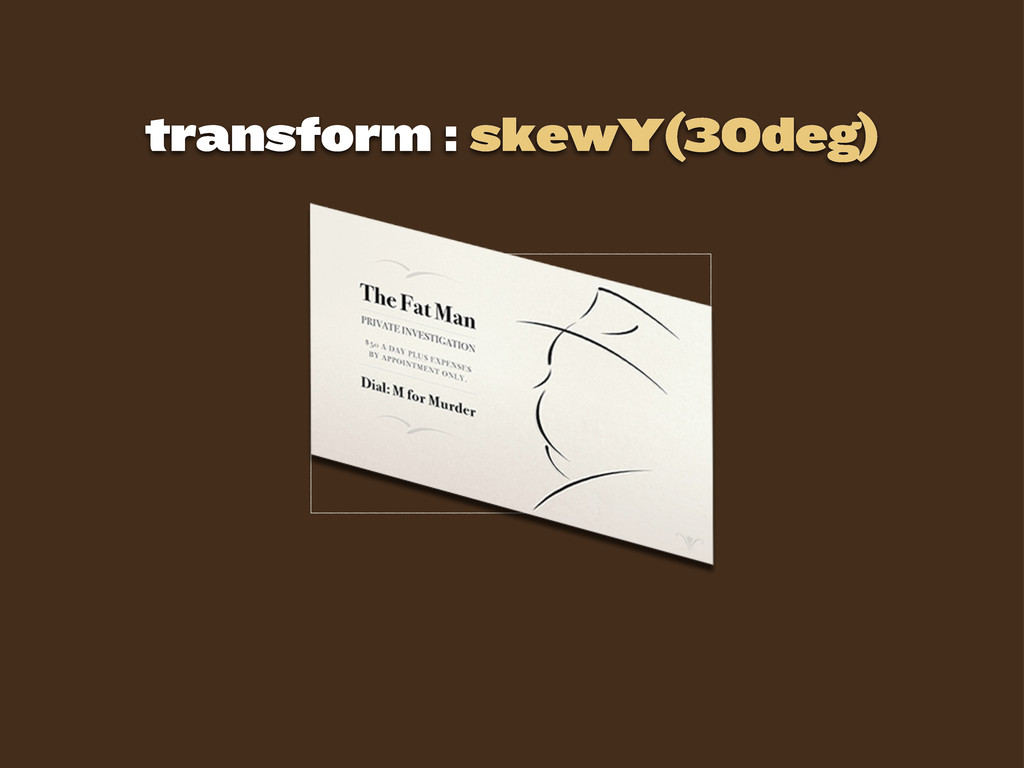 transform : skewY(30deg)