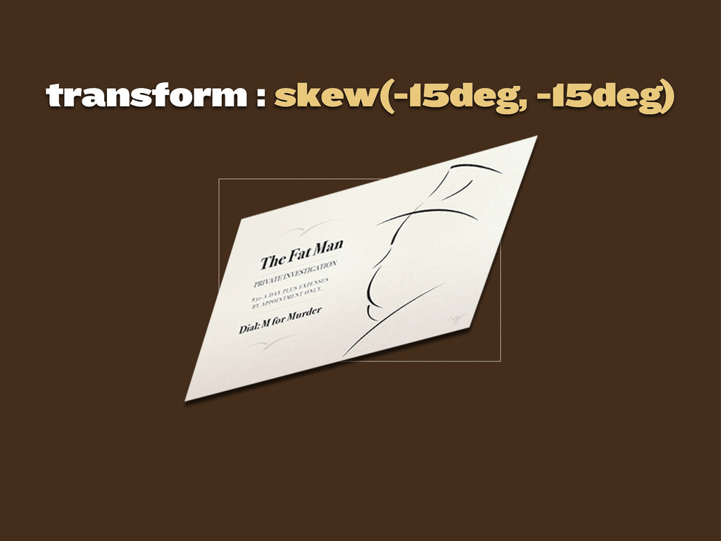 transform : skew(-15deg, -15deg)