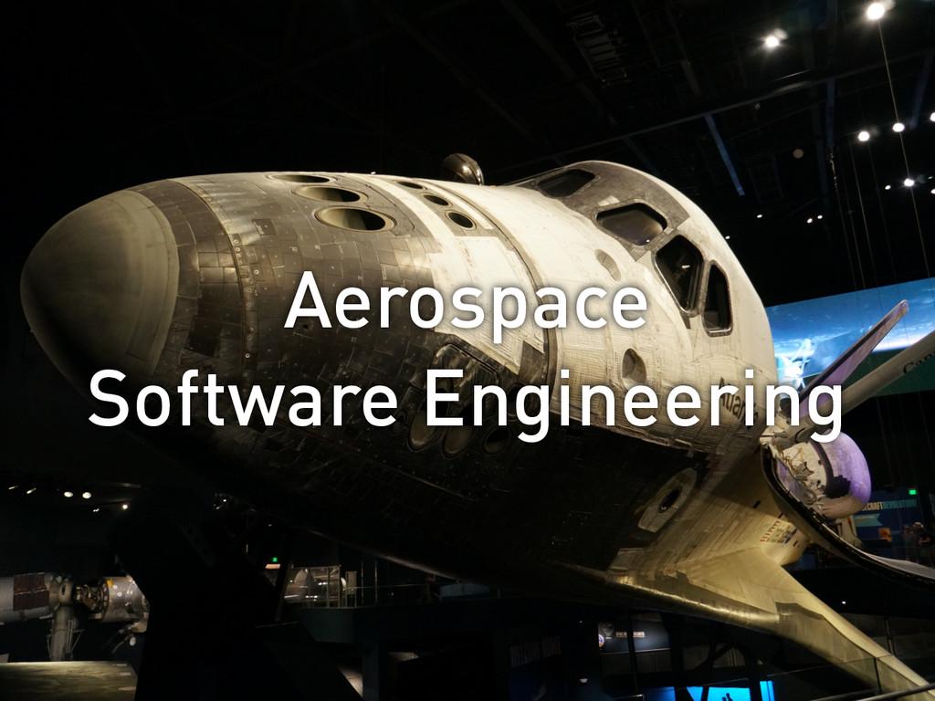 Aerospace Software Engineering