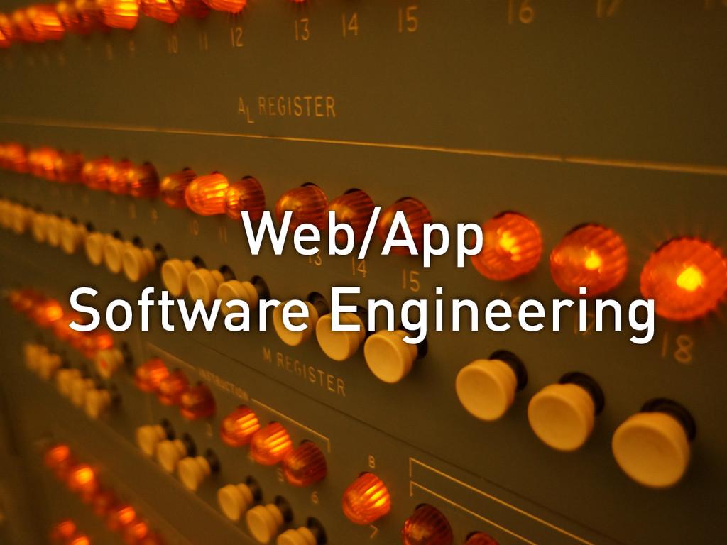 Web/App Software Engineering