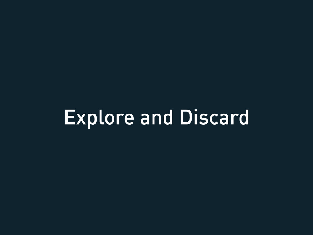 Explore and Discard