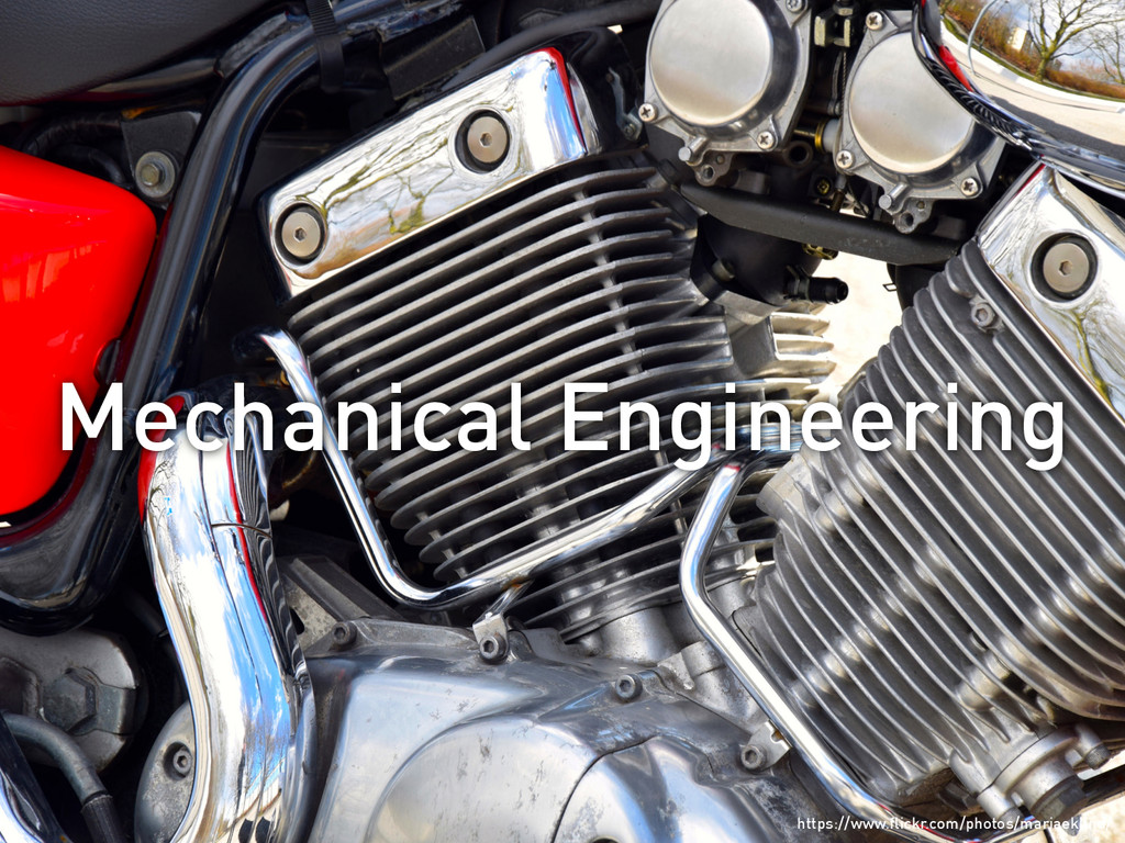 Mechanical Engineering https://www.flickr.com/ph...