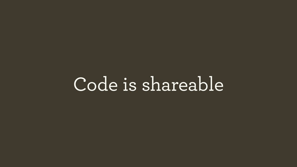 Code is shareable
