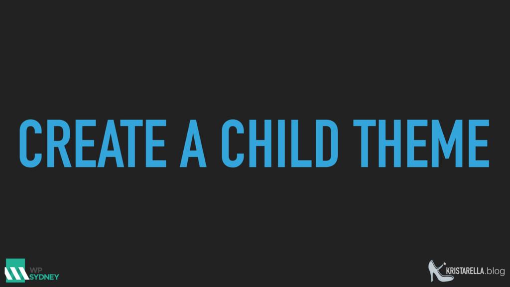 KRISTARELLA.blog CREATE A CHILD THEME