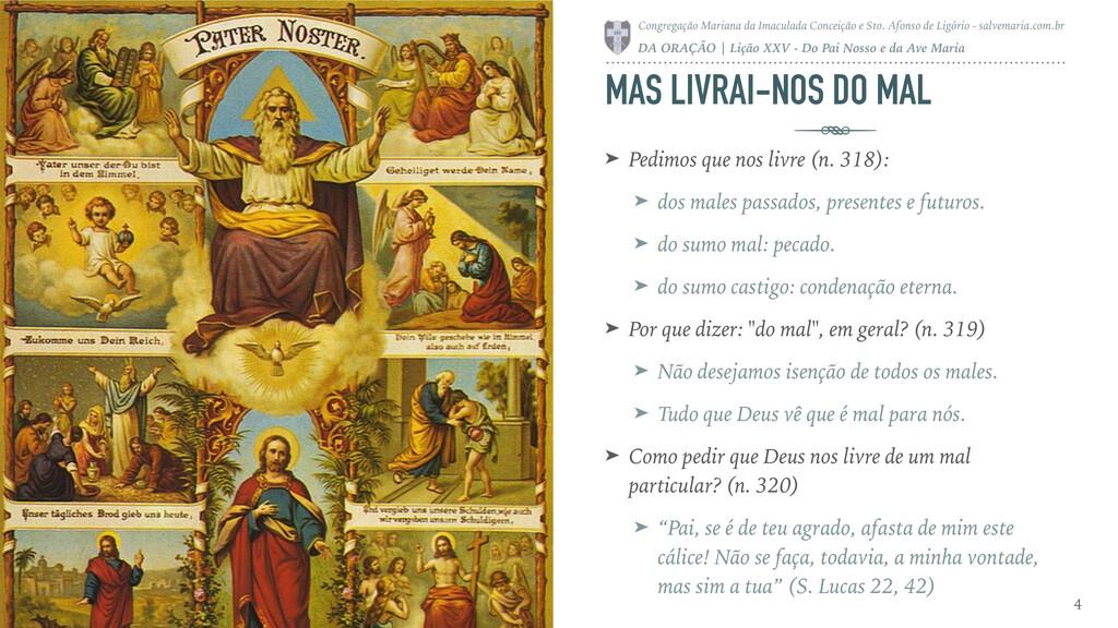MAS LIVRAI-NOS DO MAL ➤ Pedimos que nos livre (...