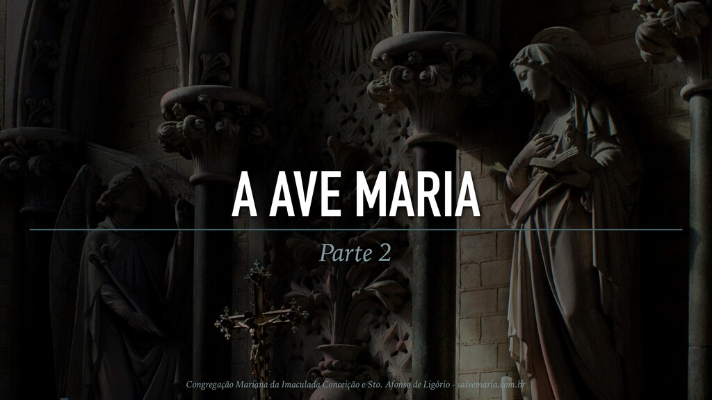 A AVE MARIA Parte 2 Congregação Mariana da Imac...