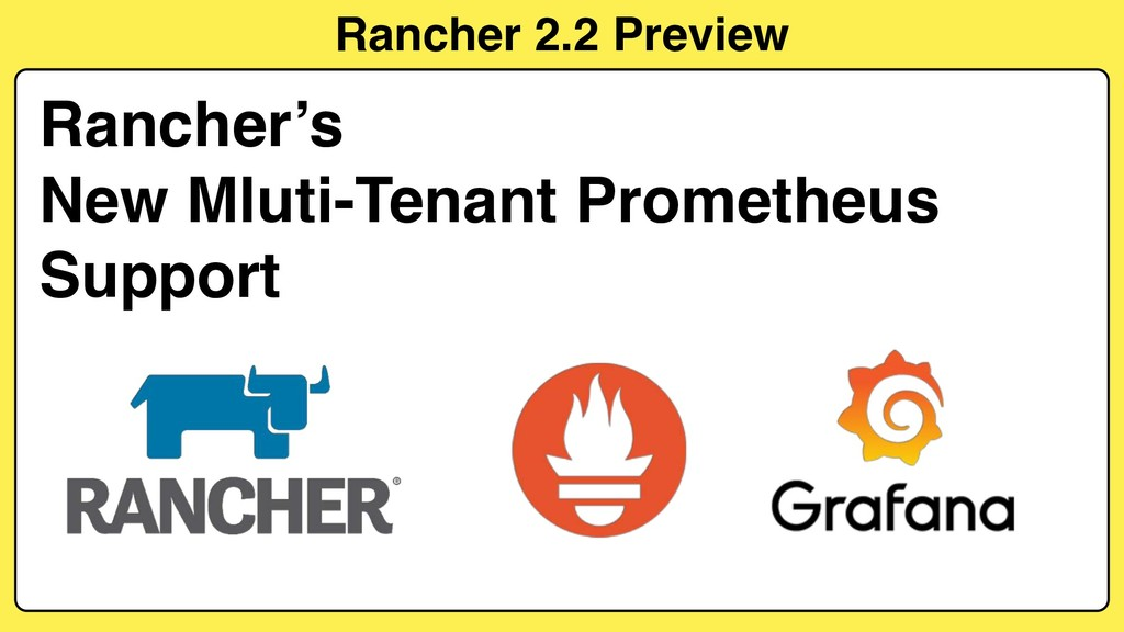 Rancher 2.2 Preview Rancher's New Mluti-Tenant ...