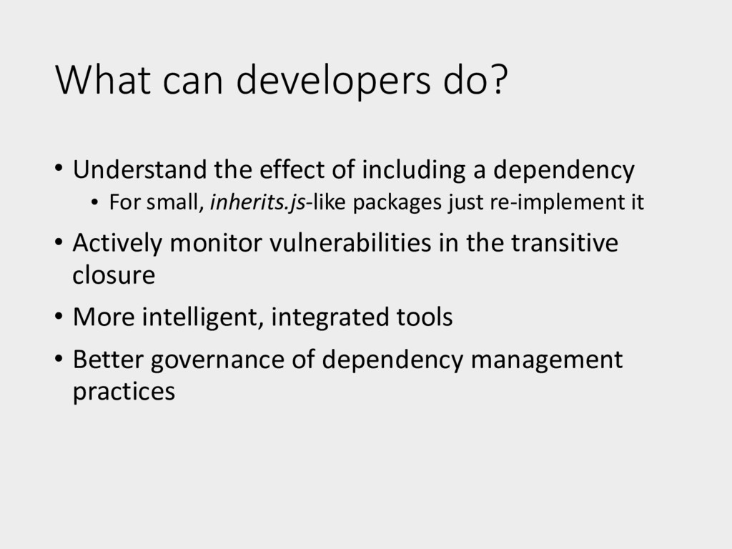 What can developers do? • Understand the effect...