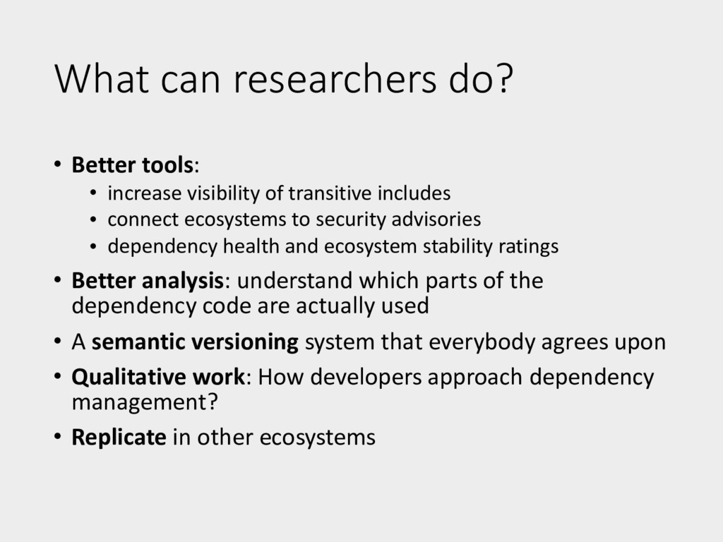 What can researchers do? • Better tools: • incr...