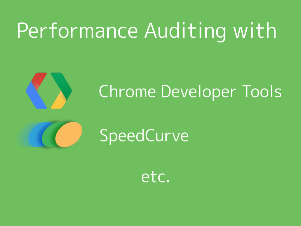 Performance Auditing with Chrome Developer Tool...