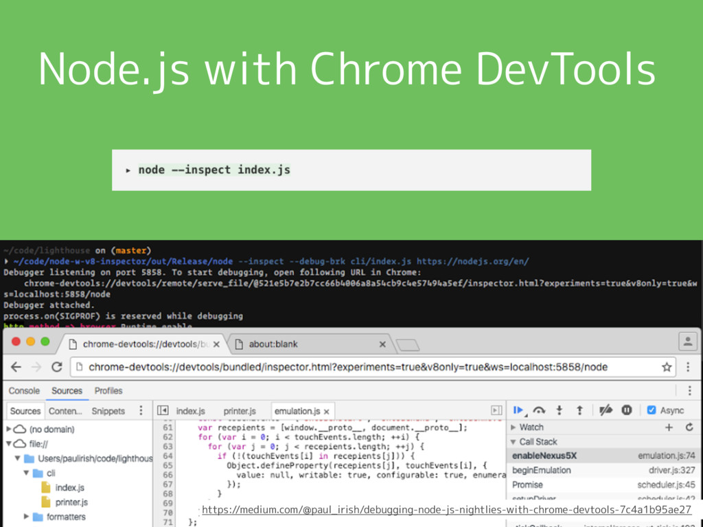 Node.js with Chrome DevTools https://medium.com...