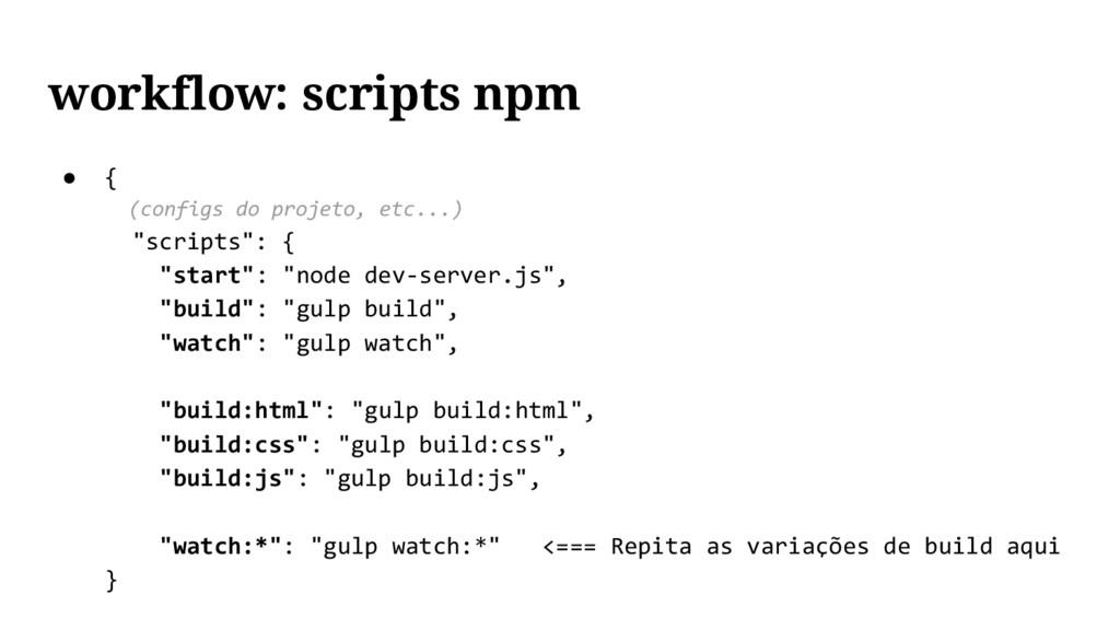 """● { (configs do projeto, etc...) """"scripts"""": { """"..."""