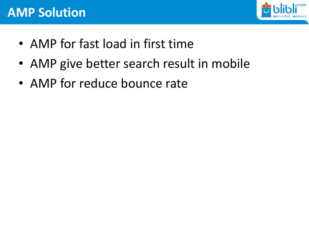 AMP Solution • AMP for fast load in first time ...