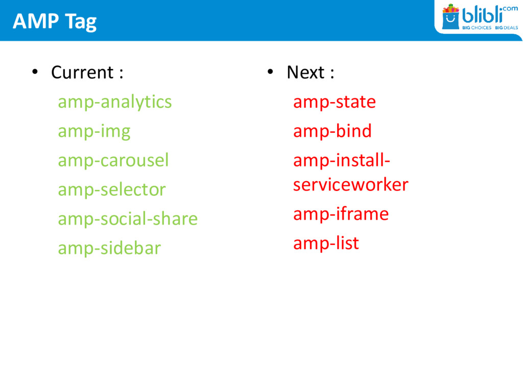 AMP Tag • Current : amp-analytics amp-img amp-c...