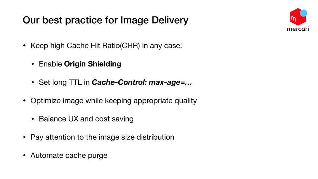Our best practice for Image Delivery • Keep hig...