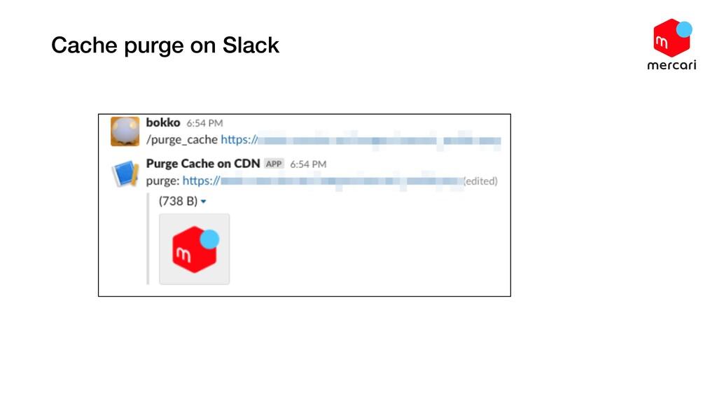 Cache purge on Slack