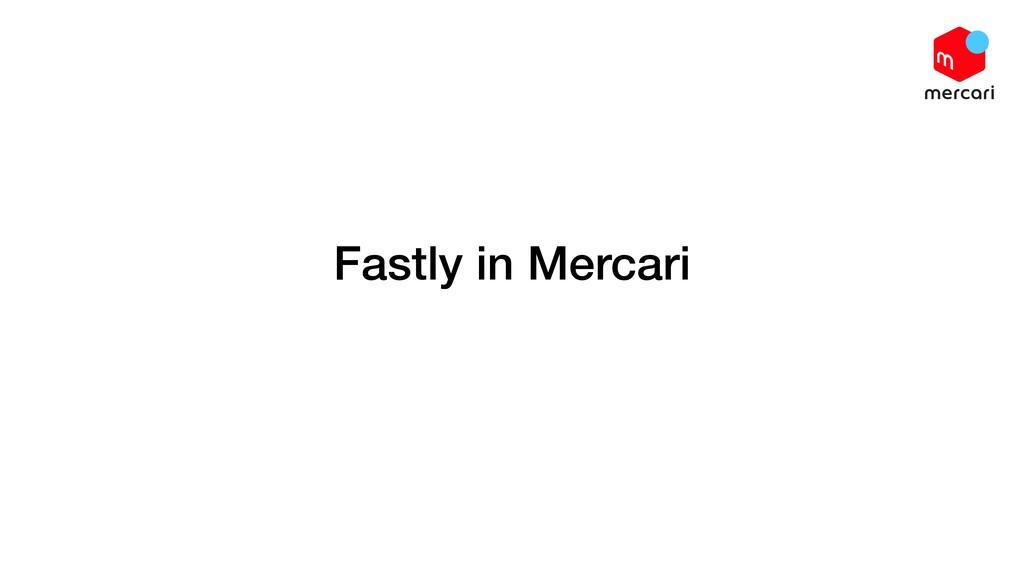 Fastly in Mercari