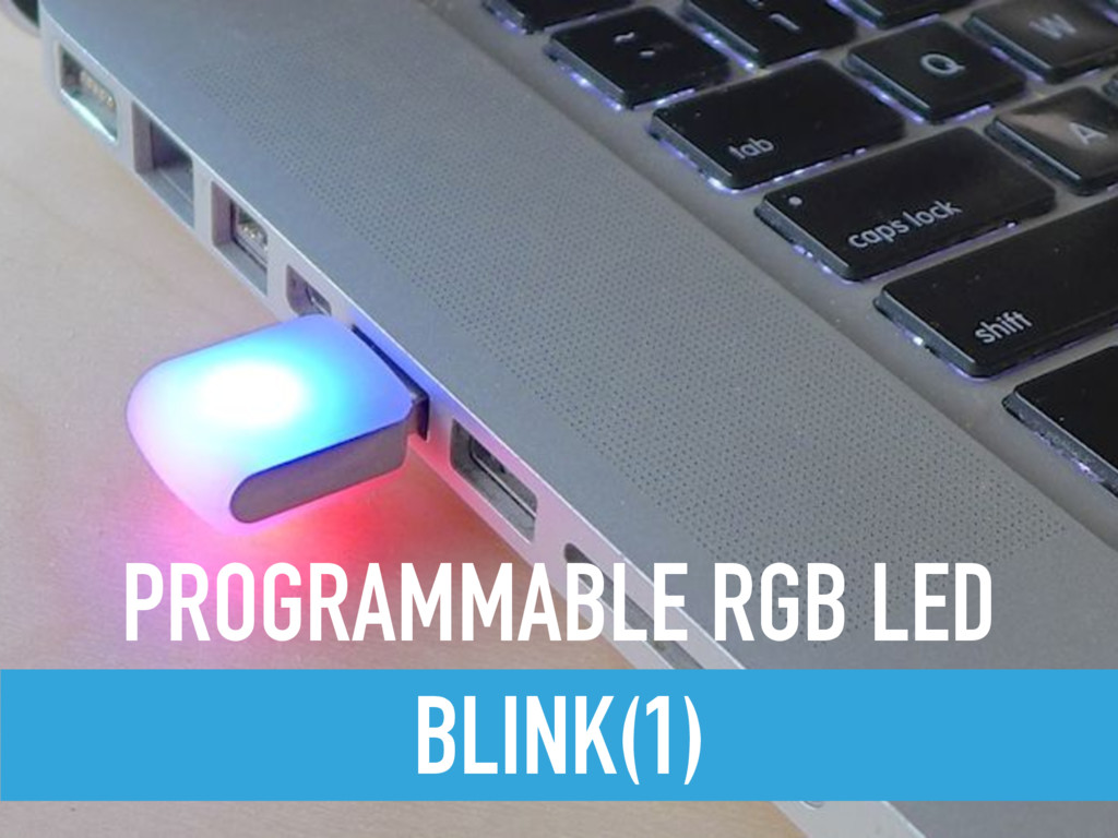 BLINK(1) PROGRAMMABLE RGB LED