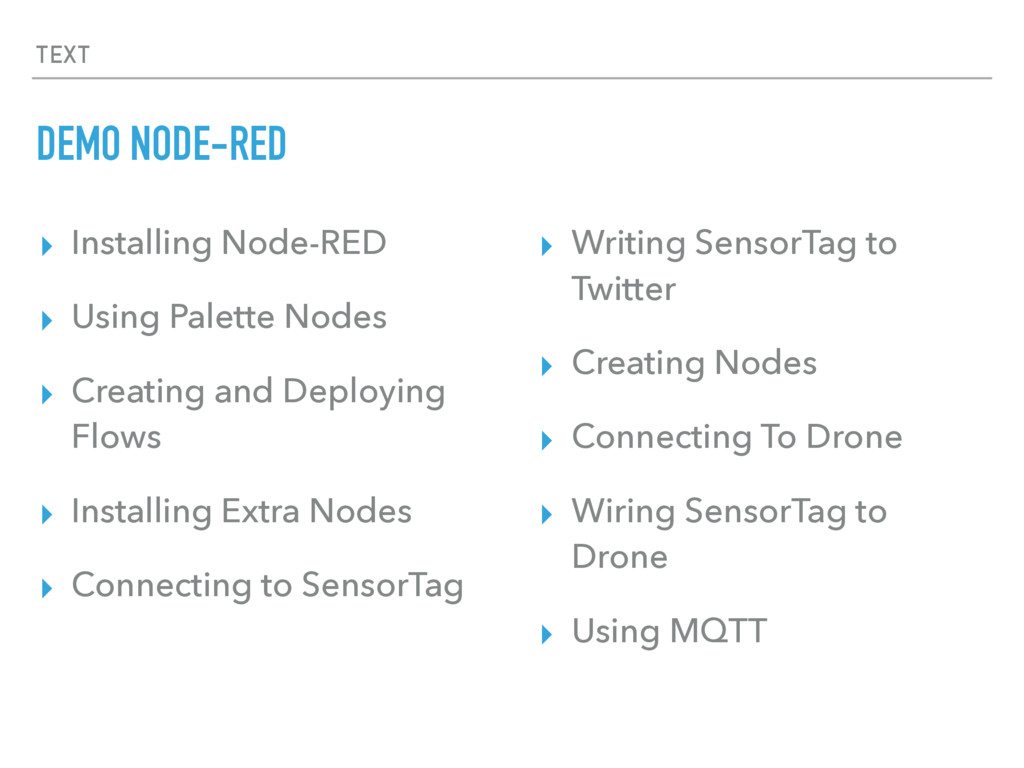 TEXT DEMO NODE-RED ▸ Installing Node-RED ▸ Usin...